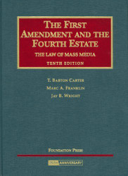 First Amendment And The Fourth Estate The Law Of Mass Media