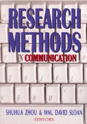 Research Methods In Communication by Shuhua Zhou