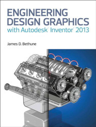 Engineering Design Graphics With Autodesk&Reg Inventor&Reg 2013