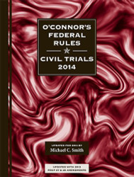 O'Connor's Federal Rules * Civil Trials