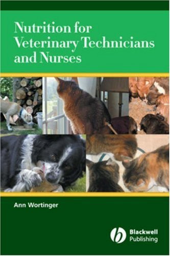 Nutrition For Veterinary Technicians And Nurses