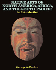 Native Arts Of North America Africa And The South Pacific