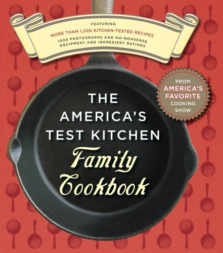 America's Test Kitchen Family Cookbook