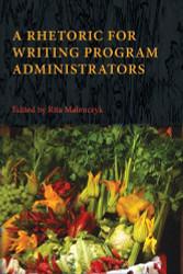Rhetoric For Writing Program Administrators