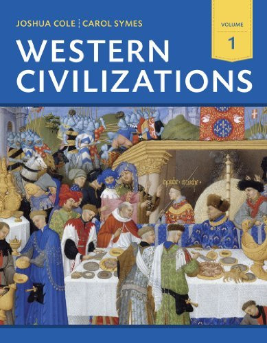 Western Civilizations Volume 1