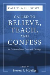 Called To Believe Teach And Confess