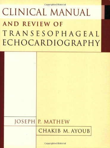 Clinical Manual And Review Of Transesophageal Echocardiography