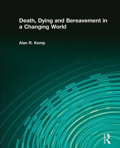 Death Dying And Bereavement In A Changing World