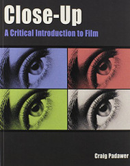 Close-Up A Critical Introduction To Film