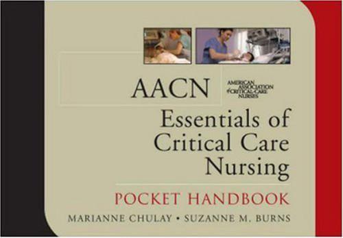 Aacn Essentials Of Critical Care Nursing Pocket Handbook