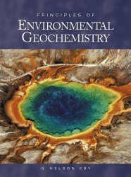 Principles Of Environmental Geochemistry by Nelson Eby