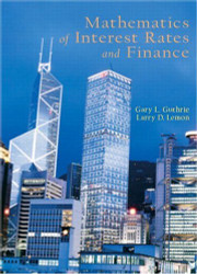 Mathematics Of Interest Rates And Finance by Gary C Guthrie