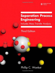 Separation Process Engineering by Phillip C Wankat
