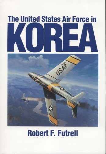 United States Air Force In Korea 1950-1953