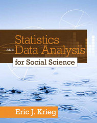 Statistics And Data Analysis For Social Science by Eric Krieg