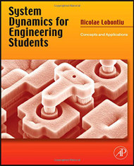 System Dynamics For Engineering Students by Nicolae Lobontiu