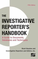 Investigative Reporter's Handbook