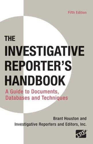 Investigative Reporter's Handbook