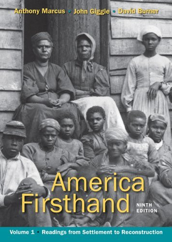America Firsthand, Volume 1: From Settlement to Reconstruction