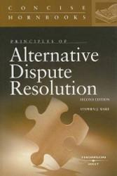 Principles of Alternative Dispute Resolution by Stephen Ware
