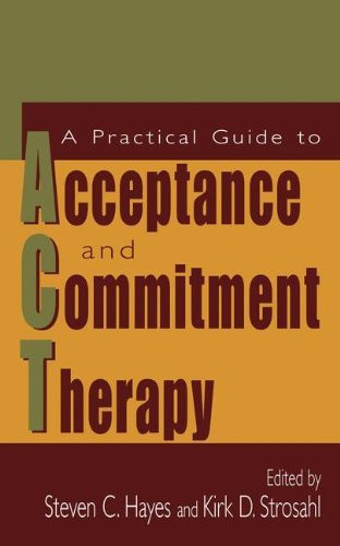 Practical Guide to Acceptance and Commitment Therapy