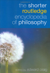 Shorter Routledge Encyclopedia Of Philosophy by Edward Craig