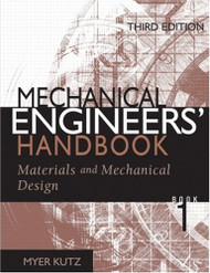 Mechanical Engineers' Handbook Materials And Engineering Mechanics Volume 1