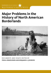 Major Problems In The History Of North American Borderlands by Pekka Hamalainen