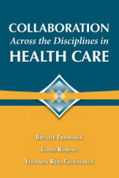 Collaboration Across The Disciplines In Health Care