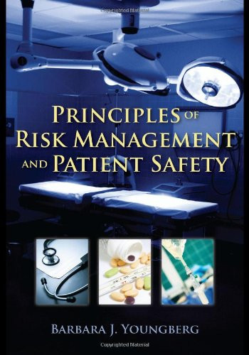Principles Of Risk Management And Patient Safety