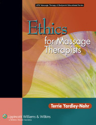 Ethics For Massage Therapists by Terrie Yardley-Nohr