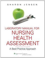 Laboratory Manual To Accompany Nursing Health Assessment