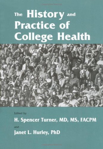 History And Practice Of College Health