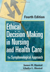 Ethical Decision Making In Nursing And Health Care