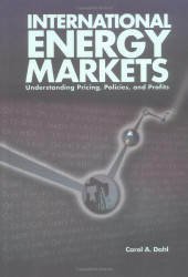 International Energy Markets by Carol Dahl