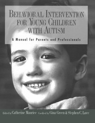 Behavioral Intervention For Young Children With Autism by Catherine Maurice