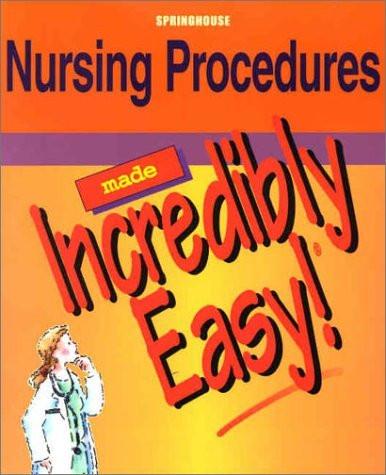 Nursing Procedures Made Incredibly Easy!