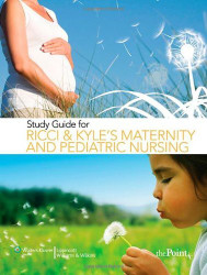 Study Guide for Maternity and Pediatric Nursing - Susan Ricci