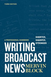 Writing Broadcast News Shorter Sharper Stronger