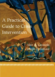 Practical Guide To Crisis Intervention by Alan Cavaiola