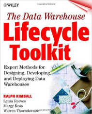Data Warehouse Lifecycle Toolkit by Kimball Kimball Ralph