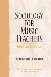 Sociology For Music Teachers by Hildegard Froehlich