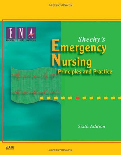 Sheehy's Emergency Nursing Principles And Practices