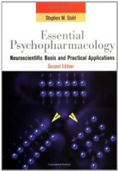 Essential Psychopharmacology Prescriber's Guide Neuroscientific Basis & Practical Applications