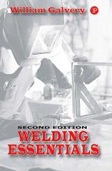Welding Essentials by William L Galvery