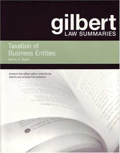 Gilbert Law Summaries Taxation Of Business Entities