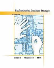 Understanding Business Strategy  by R Duane Ireland