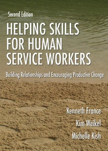 Helping Skills For Human Service Workers