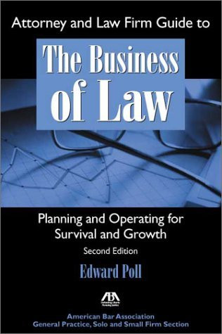 Attorney And Law Firm Guide To The Business Of Law