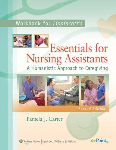 Workbook To Accompany Lippincott's Essentials For Nursing Assistants